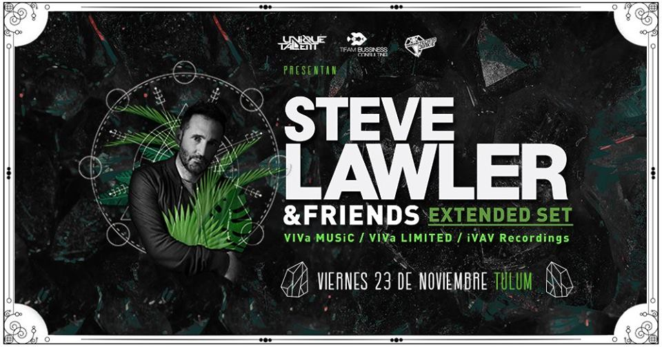 Steve Lawler & Friends Tulum